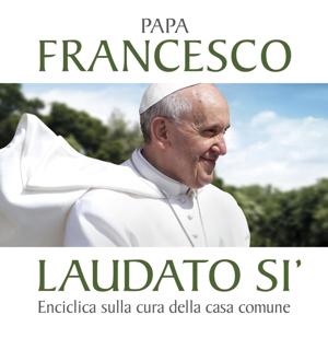 Papa FRancesco - Laudato si